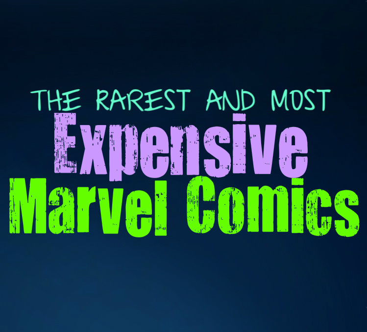 The Most Expensive Marvel Comic Books Ever Sold – Collective POP