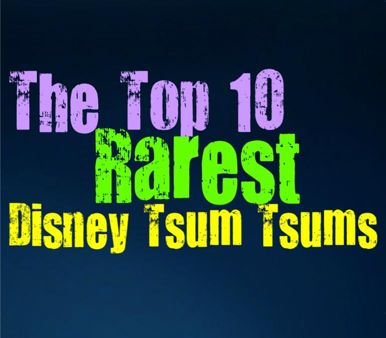 The 10 Rarest and Most Unique Disney Tsum Tsum Figures